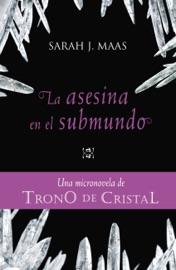 La asesina en el submundo (Una micronovela de Trono de Cristal 3) PDF Download