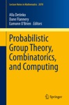 Probabilistic Group Theory Combinatorics And Computing