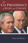 The Co-Presidency Of Bush And Cheney