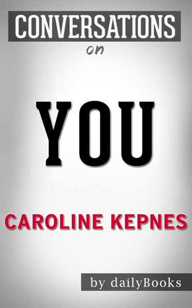 You: A Novel By Caroline Kepnes Conversation Starters - Daily Books book cover
