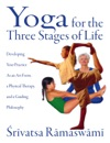Yoga For The Three Stages Of Life