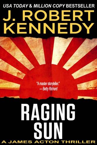 J. Robert Kennedy - Raging Sun
