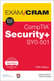 CompTIA Security+ SY0-501 Exam Cram, 5/e