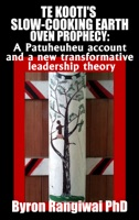 Te Kooti's Slow-Cooking Earth Oven Prophecy: A Patuheuheu Account and a New Transformative Leadership Theory
