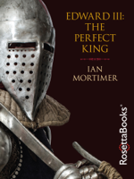 Download and Read Online Edward III: The Perfect King