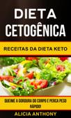 Dieta Cetogênica: Receitas Da Dieta Keto - Queime A Gordura Do Corpo E Perca Peso Rápido! Book Cover
