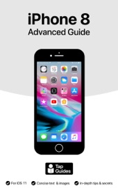 iPhone 8 Advanced Guide - Thomas Anthony