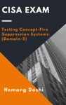 CISA Exam - Testing Concept-Fire Suppression Systems Domain-5