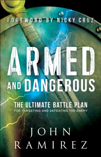Armed and Dangerous - John Ramirez - John Ramirez