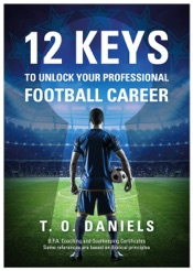 Download and Read Online 12 Keys To Unlock Your Professional Football Career