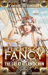 Flights Of Fancy The Great Atlantic Run