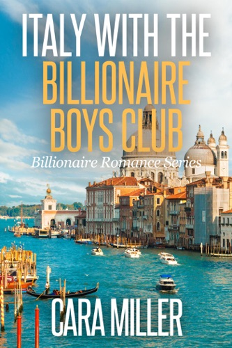 Cara Miller - Italy with the Billionaire Boys Club
