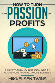 How to Turn Your Passion to Profits book