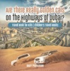 Are There Really Golden Cars On The Highways Of Dubai? Travel Book For Kids  Children's Travel Books