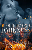 Blood Beyond Darkness (Darkness Series #4)