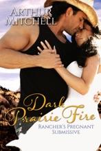 Dark Prairie Fire: Rancher's Pregnant Submissive