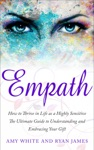 Empath  How To Thrive In Life As A Highly Sensitive- The Ultimate Guide To Understanding And Embracing Your Gift