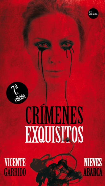 Crímenes exquisitos by Vicente Garrido & Nives Abarca