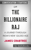 The Billionaire Raj: A Journey Through India's New Gilded Age by James Crabtree: Conversation Starters