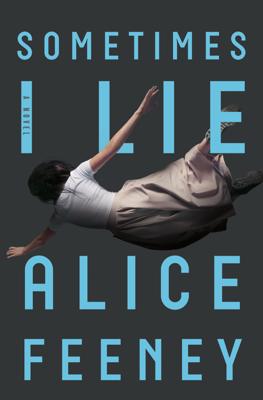 Sometimes I Lie - Alice Feeney book