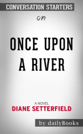 Once Upon a River: A Novel by Diane Setterfield: Conversation Starters book