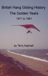 British Hang Gliding History The Golden Years From 1971 To 1981