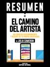 El Camino Del Artista Un Curso De Descubrimiento Y Rescate De Tu Propia Creatividad  Resumen Del Libro De Julia Cameron