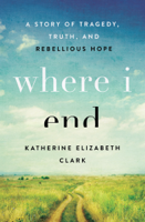 Katherine Elizabeth Clark - Where I End artwork