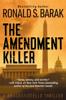 The Amendment Killer - Ronald S. Barak