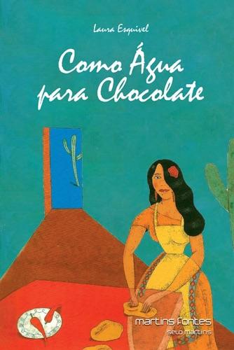 Laura Esquivel - Como água para chocolate