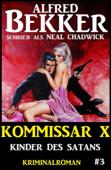 Neal Chadwick - Kommissar X #3: Kinder des Satans