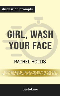 Girl, Wash Your Face: Stop Believing the Lies About Who You Are so You Can Become Who You Were Meant to Be by Rachel Hollis - Rachel Hollis book