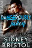 Sidney Bristol - Dangerously Taken  artwork