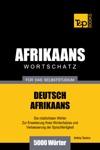 Wortschatz Deutsch-Afrikaans Fr Das Selbststudium 5000 Wrter