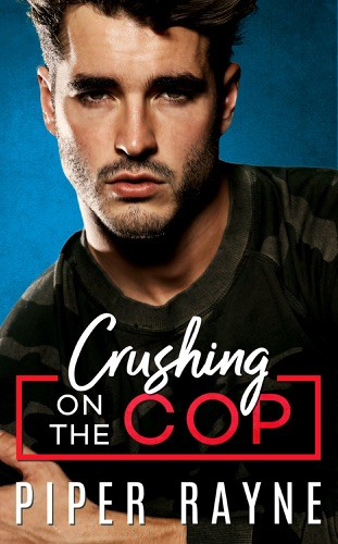 Piper Rayne - Crushing on the Cop