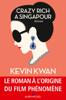 Crazy rich à Singapour - Kevin Kwan & Nathalie Cunnington