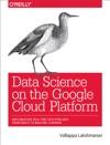 Data Science On The Google Cloud Platform