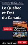 Itinraires De Rve  Moto - Le Qubec Et Lest Du Canada