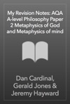 My Revision Notes AQA A-level Philosophy Paper 2 Metaphysics Of God And Metaphysics Of Mind
