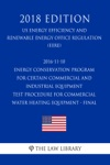 2016-11-10 Energy Conservation Program For Certain Commercial And Industrial Equipment - Test Procedure For Commercial Water Heating Equipment - Final US Energy Efficiency And Renewable Energy Office Regulation EERE 2018 Edition