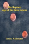 The Rapture Sign Of The Three Moons