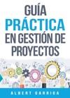 Gua Prctica En Gestin De Proyectos