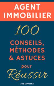 Agent immobilier : 100 Conseils, Méthodes et Astuces, pour Réussir La couverture du livre martien