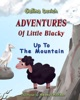 Adventures Of Little Blacky: Up To The Mountain