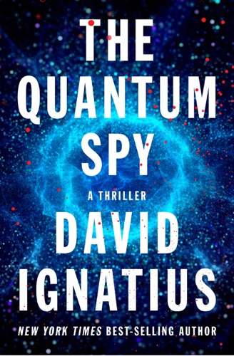 The Quantum Spy: A Thriller - David Ignatius - David Ignatius