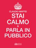 Stai calmo e parla in pubblico Book Cover