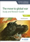 Access To History For The IB Diploma The Move To Global War Study And Revision Guide