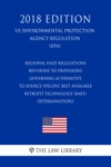 Regional Haze Regulations - Revisions To Provisions Governing Alternative To Source-Specific Best Available Retrofit Technology BART Determinations US Environmental Protection Agency Regulation EPA 2018 Edition