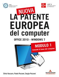 La nuova patente europea del computer. Office 2010 - Windows 7 (1) Copertina del libro