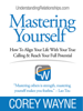Corey Wayne - Mastering Yourself, How To Align Your Life With Your True Calling & Reach Your Full Potential artwork